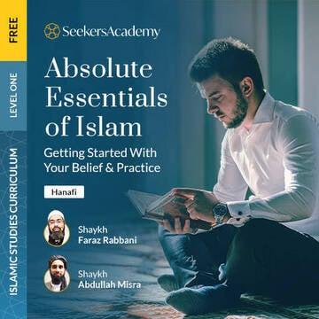 Absolute Essentials of Islam (Hanafi): Getting Started With Your Belief and Practice