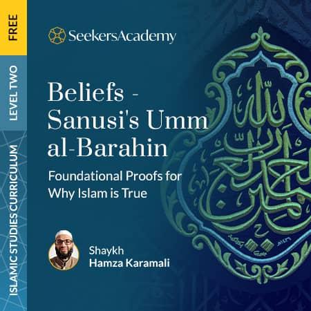 Beliefs: Sanusi's Umm al-Barahin - Foundational Proofs for Why Islam is True