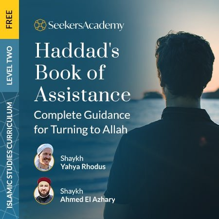 Haddad's Book of Assistance: Complete Guidance for Turning to Allah